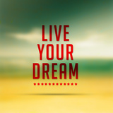 Live Your Dreams,Quote Typographical Poster Premium Giclee Print by Egyptian Studio