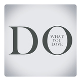 Quotes about Life,Do What You Love Premium Giclee Print by Egyptian Studio