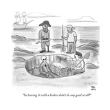 """""""So leaving it with a broker didn't do any good at all?"""" - New Yorker Cartoon Premium Giclee Print by Paul Noth"""