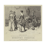 Dorothy Forster Giclee Print by Charles Green