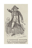 A Greenwich Pensioner Giclee Print by George Cruikshank