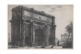 View of the Arch of Septimus Severus, 1772 Giclee Print by Giovanni Battista Piranesi