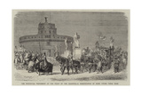 The Pontifical Procession at the Feast of the Madonna, a Reminiscence of Rome under Papal Rule Giclee Print