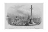 Nelson's Column, Trafalgar Square, Etc Giclee Print