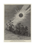 The Recent Total Eclipse of the Sun Giclee Print