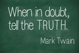 When in Doubt, Tell the Truth Photographic Print by  lculig