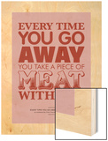 Take a Piece of Meat with You Wood Print by Peter Reynolds