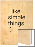 I Like Simple Things Wood Print by Coni Della Vedova