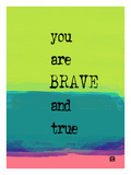 You are Brave and True Giclee Print by Lisa Weedn