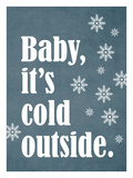 Baby It's Cold Outside Giclee Print by Cheryl Overton