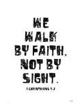 We Walk By Faith Not by Sight Reproduction procédé giclée par Lisa Weedn
