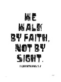 We Walk By Faith Not by Sight Giclée-tryk af Lisa Weedn