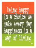 Being Happy is a choice we make Giclee Print by Lisa Weedn