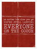 Your Lapping Everyone on the Couch Giclee Print by Cheryl Overton