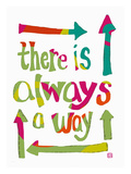 There is always a Way Giclee Print by Lisa Weedn