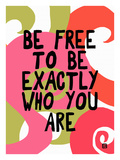 Be Free to Be Exactly Who are You Are Giclee Print by Lisa Weedn