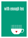 With Enough Tea - Green Giclee Print by Cheryl Overton