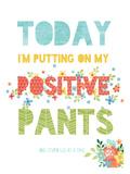 Positive Pants Giclee Print by Cheryl Overton