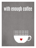 With Enough Coffee - Grey Giclee Print by Cheryl Overton