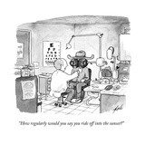 """How regularly would you say you ride off into the sunset?"" - New Yorker Cartoon Premium Giclee Print by Tom Toro"