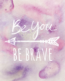 Be Brave Posters by Lottie Fontaine