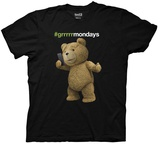 Ted 2- Grrrmonday T-shirts