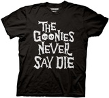 Goonies- Never Say Die T-shirts