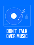Don't talk over Music Poster Plastic Sign by  NaxArt