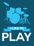 I Like to Play 4 Plastic Sign by  NaxArt