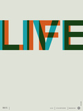 Live Life Poster 2 Plastic Sign by  NaxArt