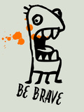 Be Brave 1 Plastic Sign by Lina Lu