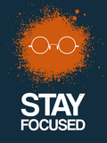 Stay Focused Splatter 4 Plastic Sign by  NaxArt