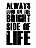 Bright Side of Life  White Plastic Sign by  NaxArt