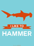 I Like to Hammer 1 Plastic Sign by  NaxArt