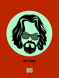 Dude Abides Poster 2 Plastic Sign by Anna Malkin