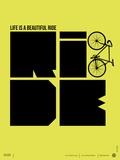 Life is a Ride Poster Plastikschild von  NaxArt