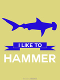 I Like to Hammer 2 Plastic Sign by  NaxArt