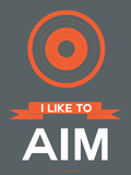 I Like to Aim 1 Plastic Sign by  NaxArt