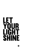 Let Your Lite Shine 1 Plastic Sign by  NaxArt