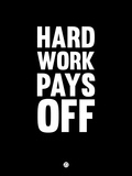 Hard Work Pays Off 1 Plastic Sign by  NaxArt