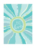 Big Love Poster by Susan Claire