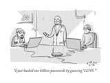 """I just hacked one billion passwords by '12345.'"" - Cartoon Premium Giclee Print by Farley Katz"