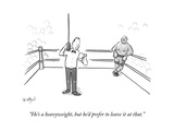 """He's a heavyweight, but he'd prefer to leave it at that."" - New Yorker Cartoon Premium Giclee Print by Robert Leighton"