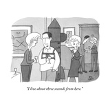 """I live about three seconds from here."" - New Yorker Cartoon Regular Giclee Print by Peter C. Vey"