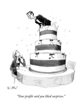 """Your profile said you liked surprises."" - New Yorker Cartoon Regular Giclee Print by Will McPhail"