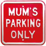 Mum's Parking Only Panneaux et Plaques