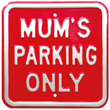 Mum's Parking Only Cartel de pared