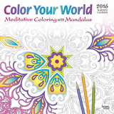 Color Your World: Meditative Coloring with Mandalas - 2016 Calendar Calendars