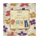 Live Love Laundry Print by Piper Ballantyne