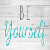 Be Yourself Square Prints by  SD Graphics Studio